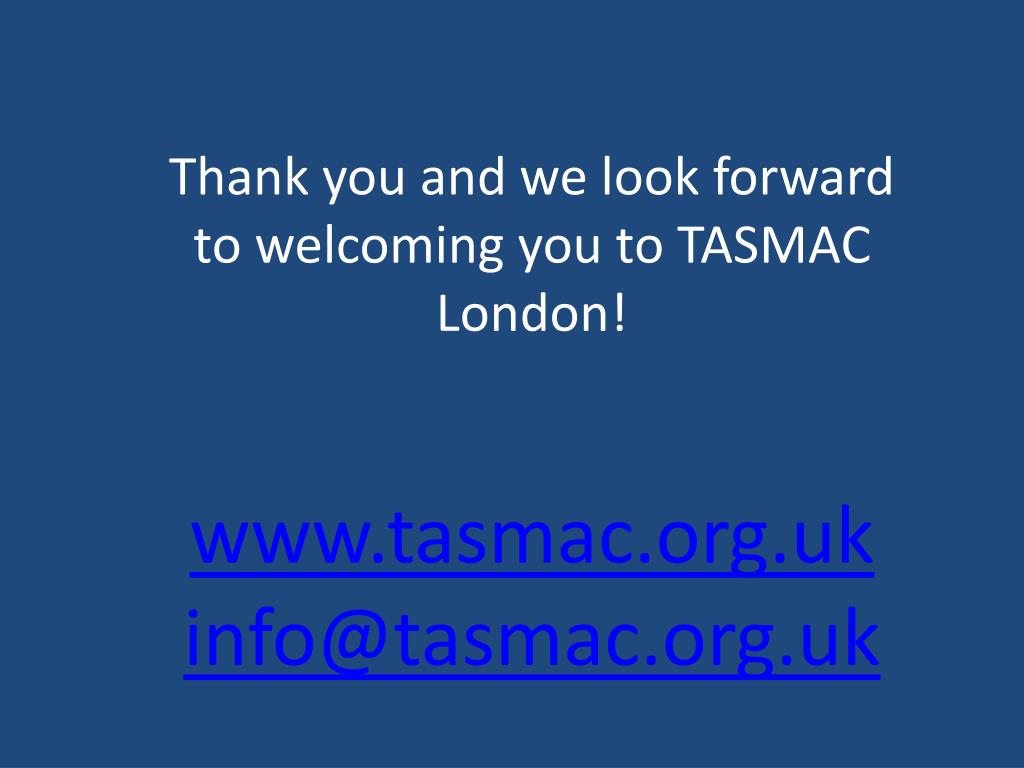 Thank you and we look forward to welcoming you to TASMAC London!