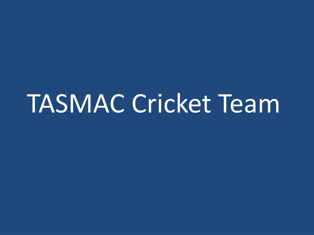 TASMAC Cricket Team