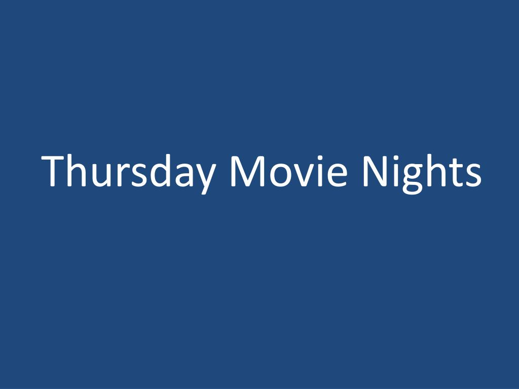 Thursday Movie Nights