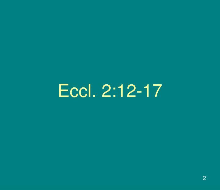 Eccl. 2:12-17