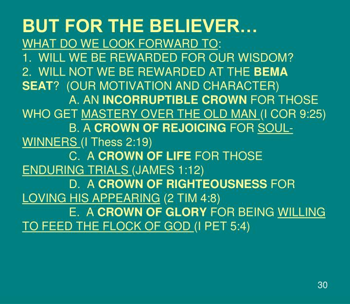 BUT FOR THE BELIEVER…