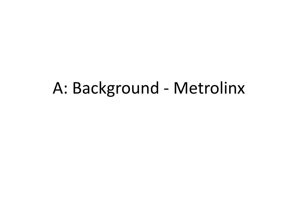 A: Background - Metrolinx