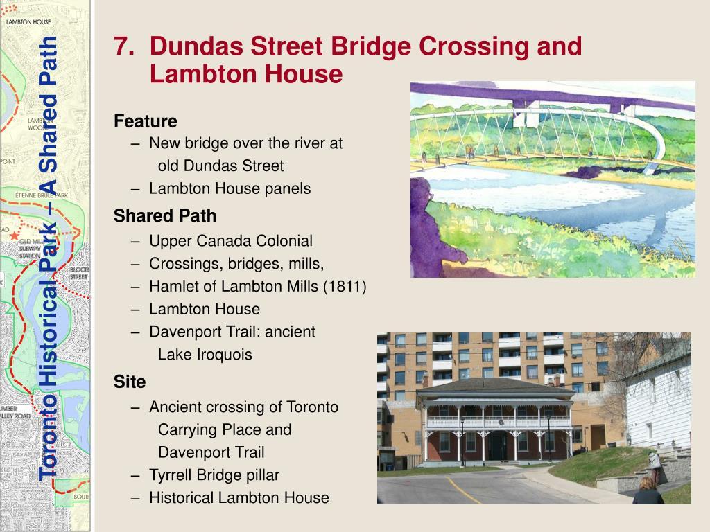 7.  Dundas Street Bridge Crossing and Lambton House
