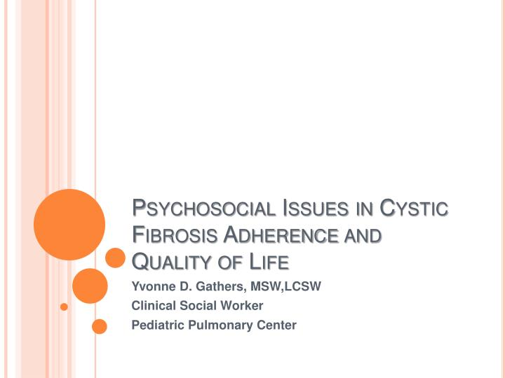 Psychosocial issues in cystic fibrosis adherence and quality of life