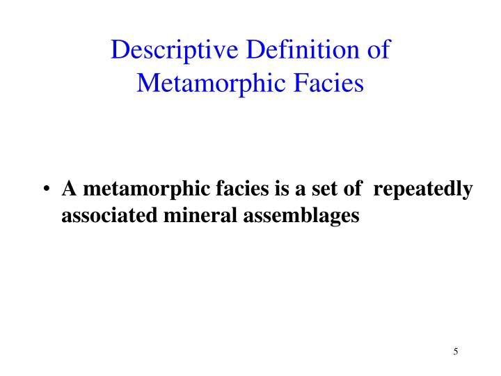 Descriptive Definition of Metamorphic Facies