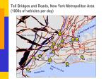 toll bridges and roads new york metropolitan area 1000s of vehicles per day