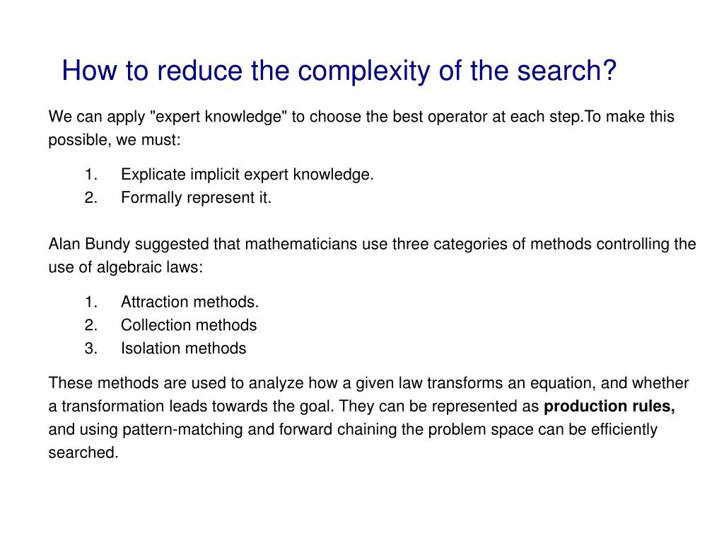 How to reduce the complexity of the search?