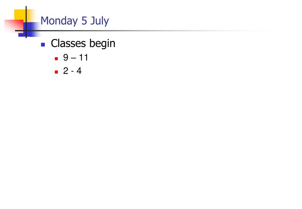 Monday 5 July