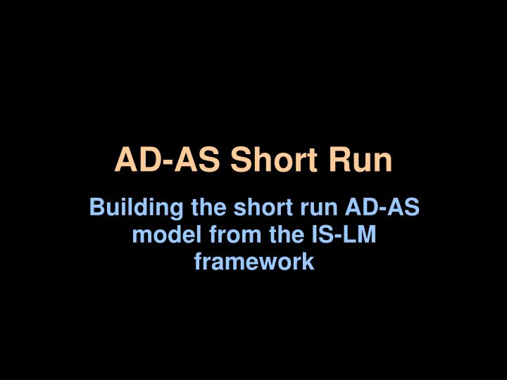 Ad as short run