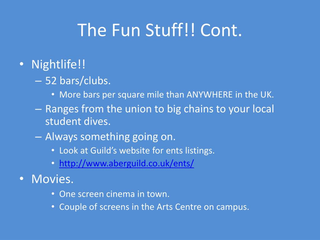 The Fun Stuff!! Cont.