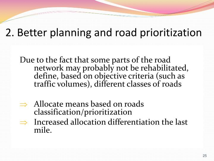 2. Better planning and road prioritization