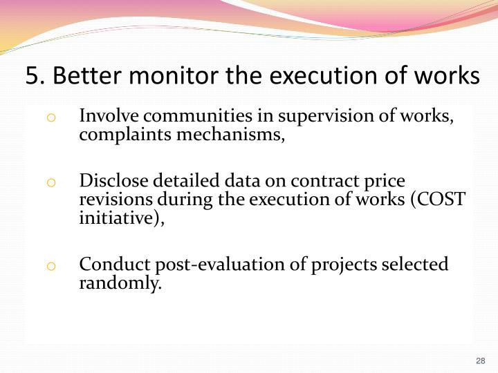 5. Better monitor the execution of works