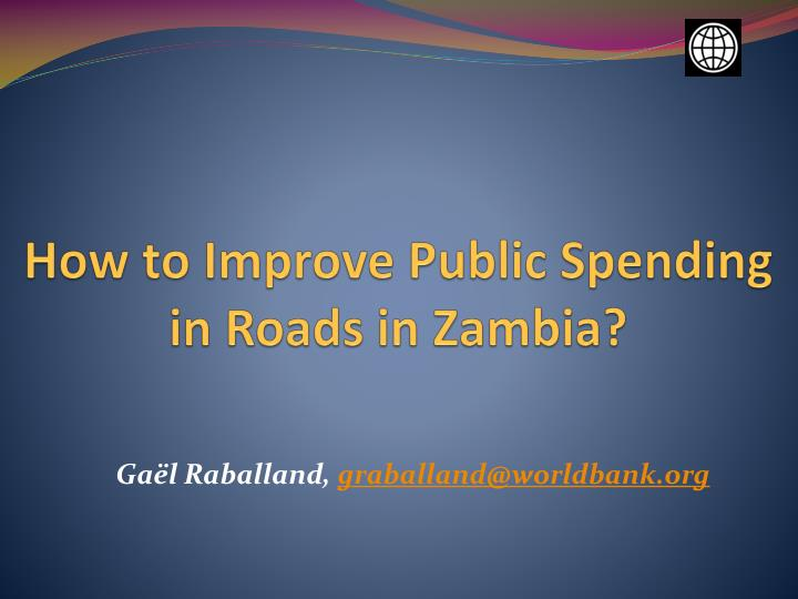 How to improve public spending in roads in zambia