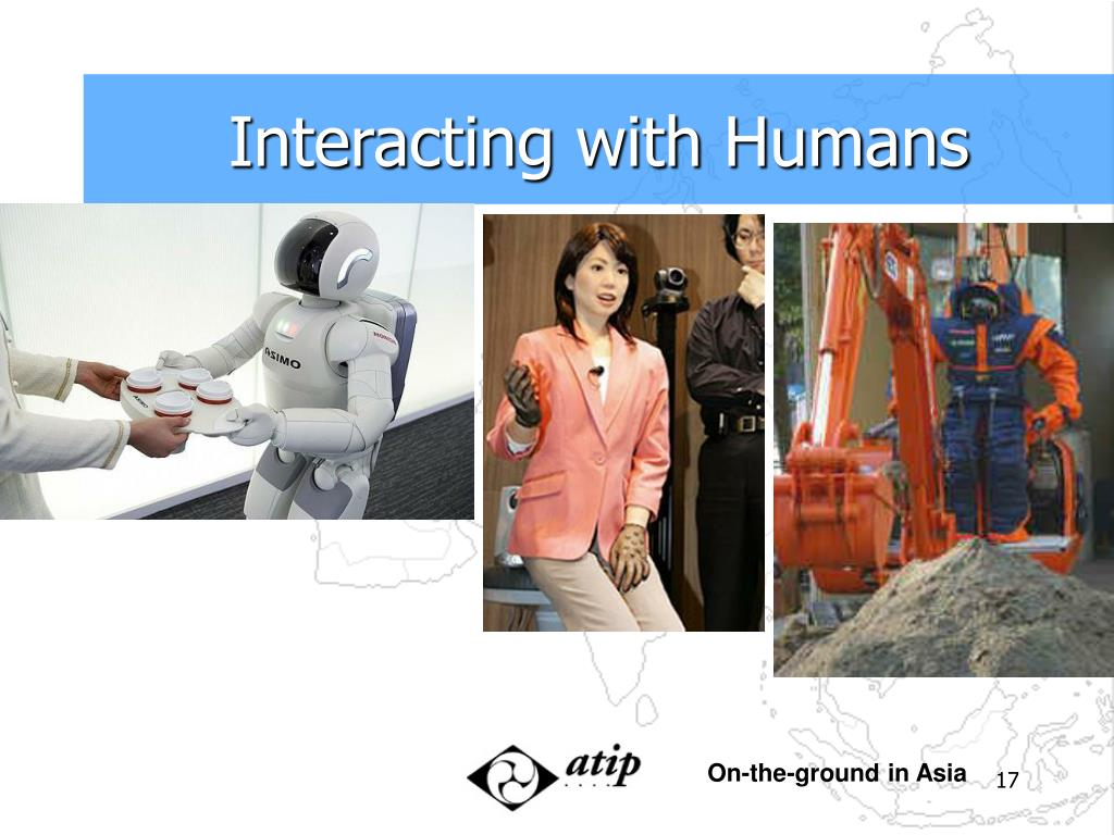 Interacting with Humans