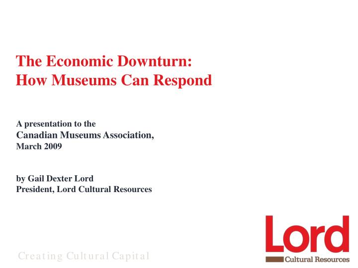 The economic downturn how museums can respond