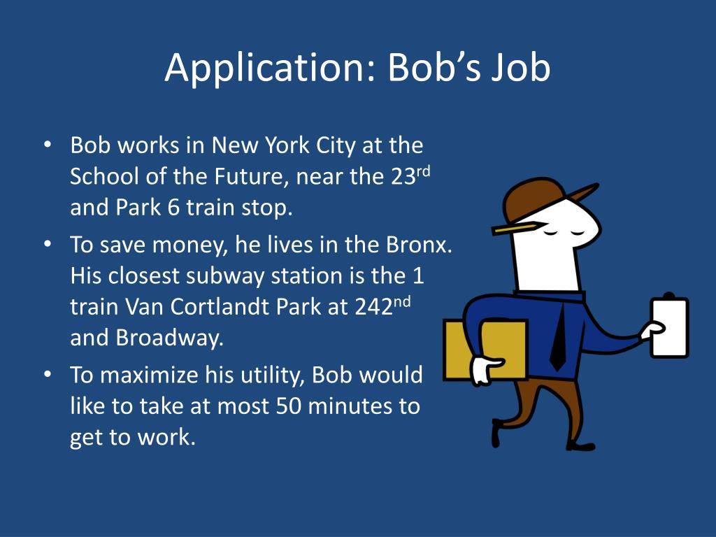 Application: Bob's Job