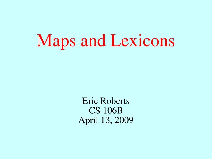Maps and Lexicons