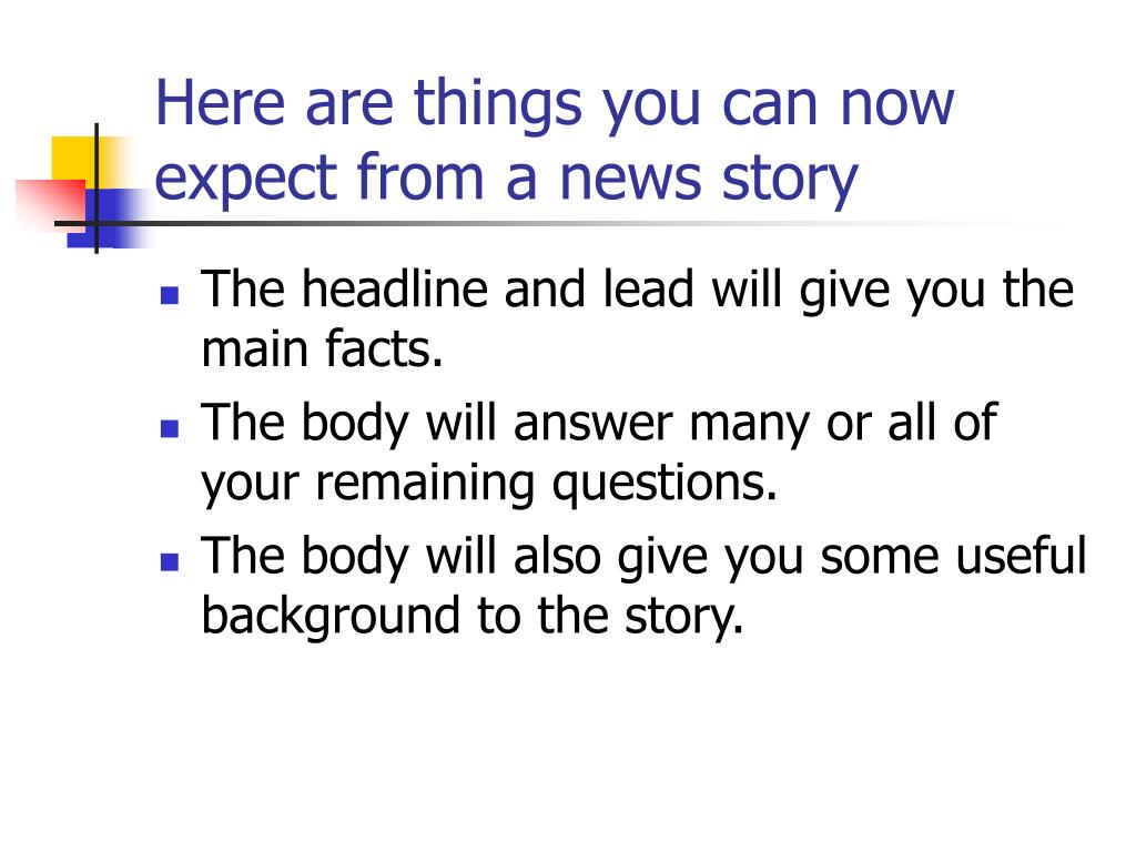 Here are things you can now expect from a news story