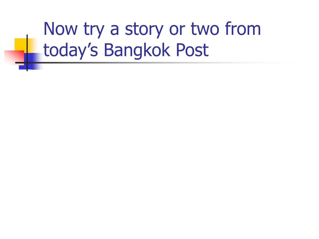 Now try a story or two from today's Bangkok Post