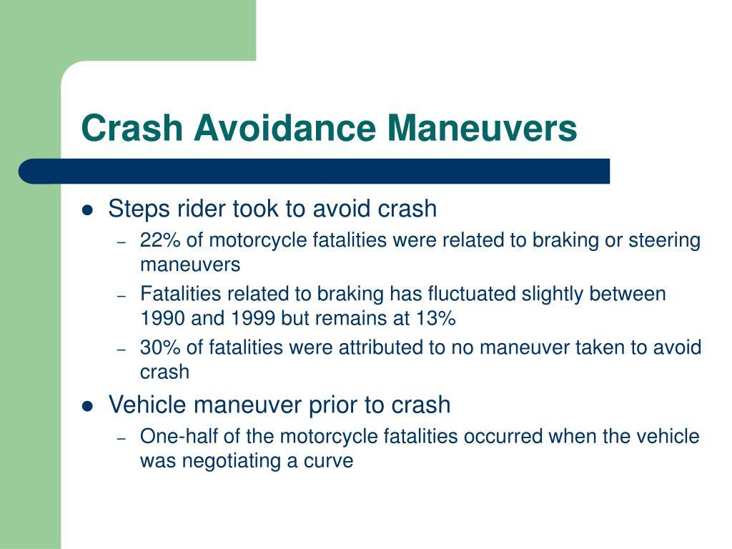 Crash Avoidance Maneuvers