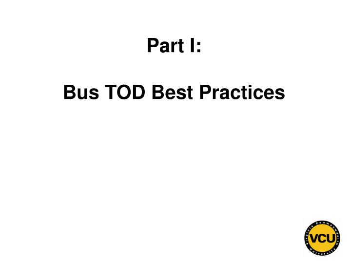 Part i bus tod best practices