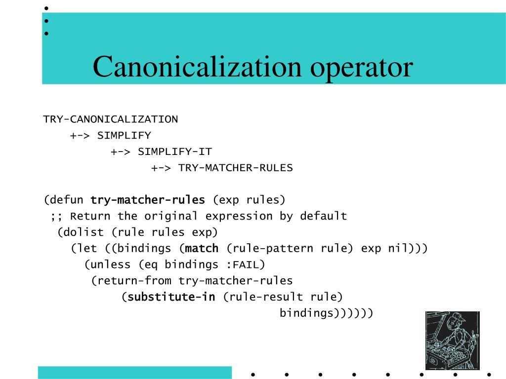 Canonicalization operator