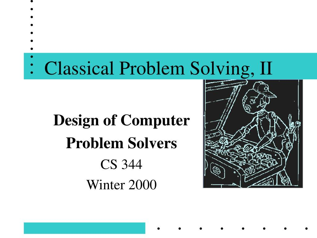 Classical Problem Solving, II