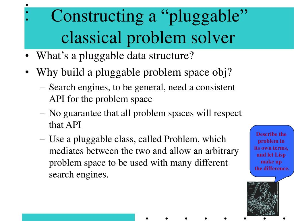 "Constructing a ""pluggable"" classical problem solver"