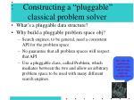 constructing a pluggable classical problem solver