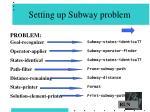 setting up subway problem