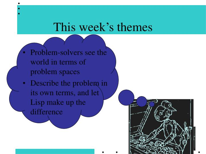 This week s themes