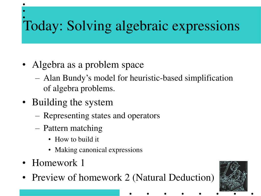 Today: Solving algebraic expressions