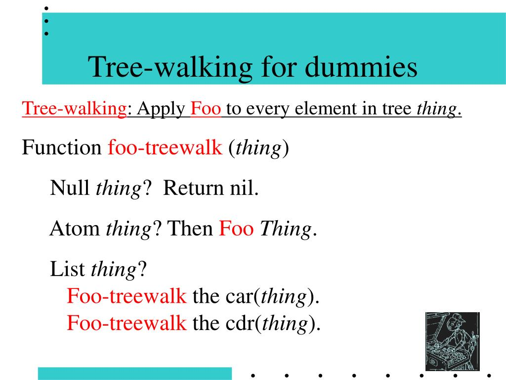 Tree-walking for dummies