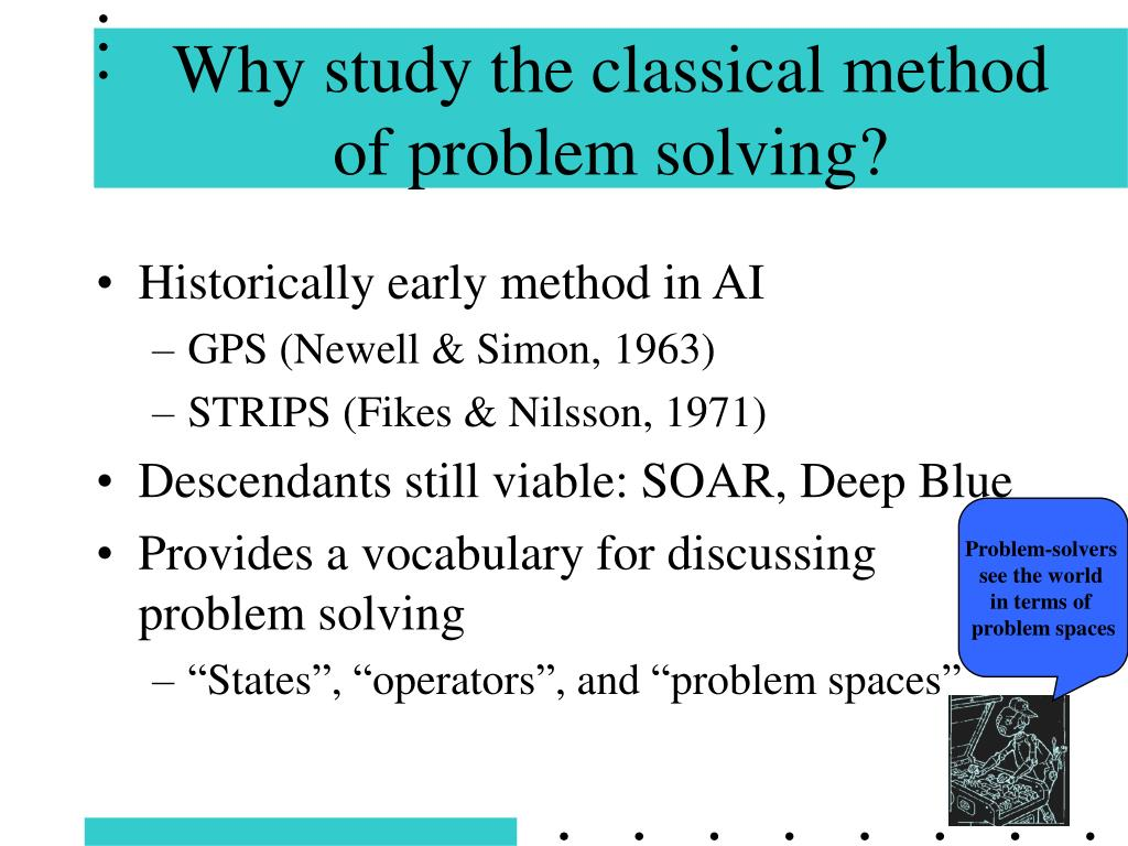 Why study the classical method of problem solving?