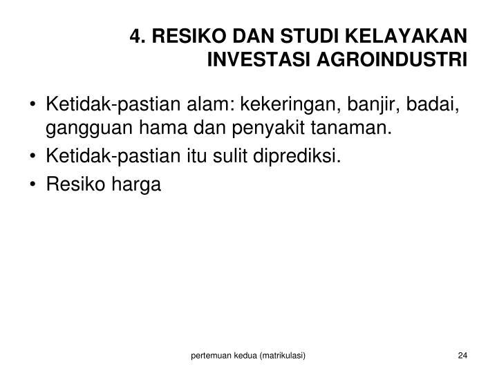 4. RESIKO DAN STUDI KELAYAKAN INVESTASI AGROINDUSTRI