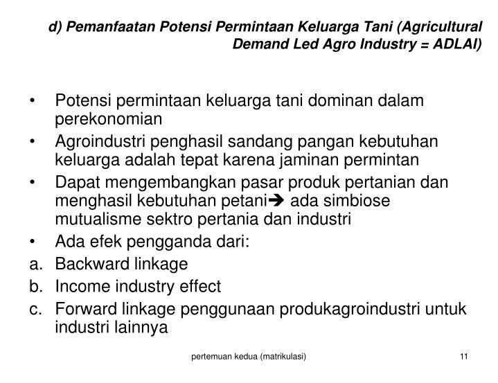 d) Pemanfaatan Potensi Permintaan Keluarga Tani (Agricultural Demand Led Agro Industry = ADLAI)