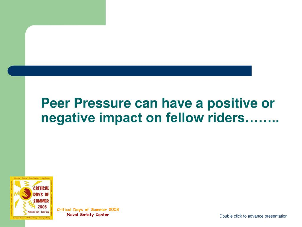 Peer Pressure can have a positive or negative impact on fellow riders……..