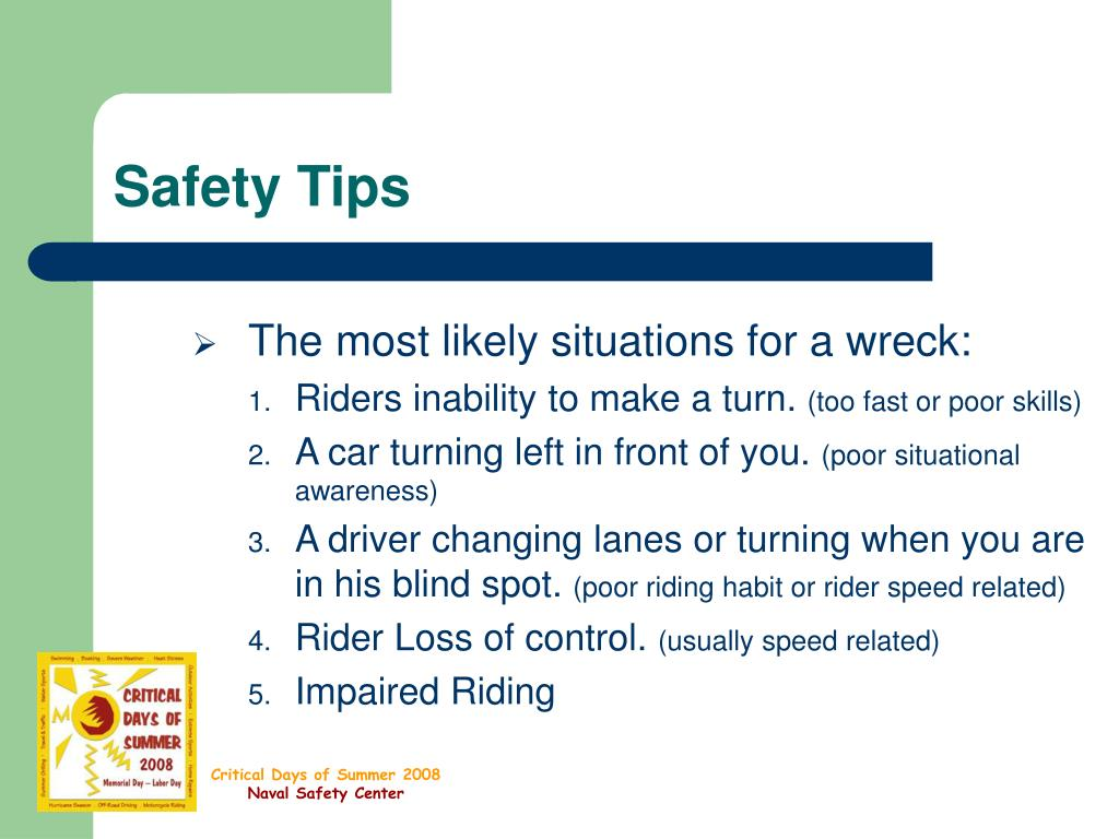 The most likely situations for a wreck: