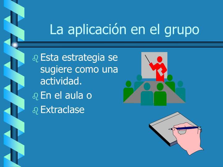 La aplicación en el grupo
