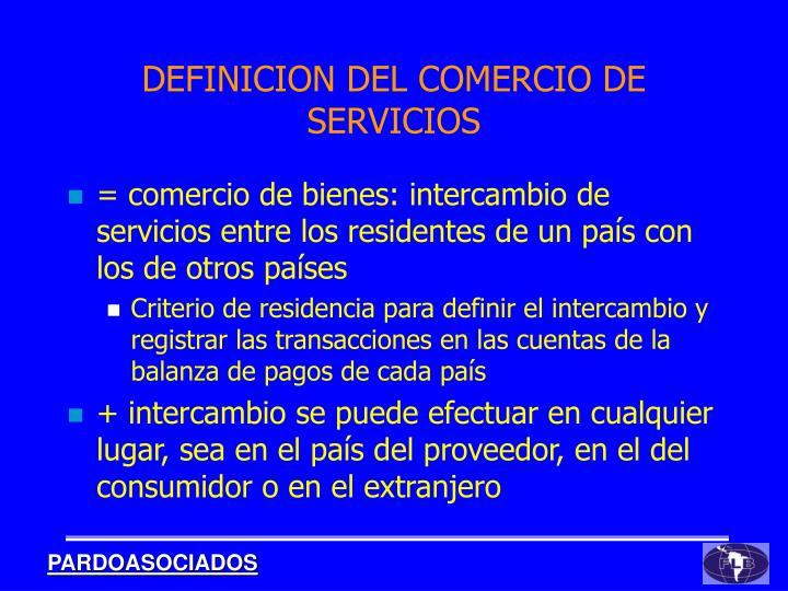 = comercio de bienes: intercambio de servicios entre los residentes de un país con los de otros países