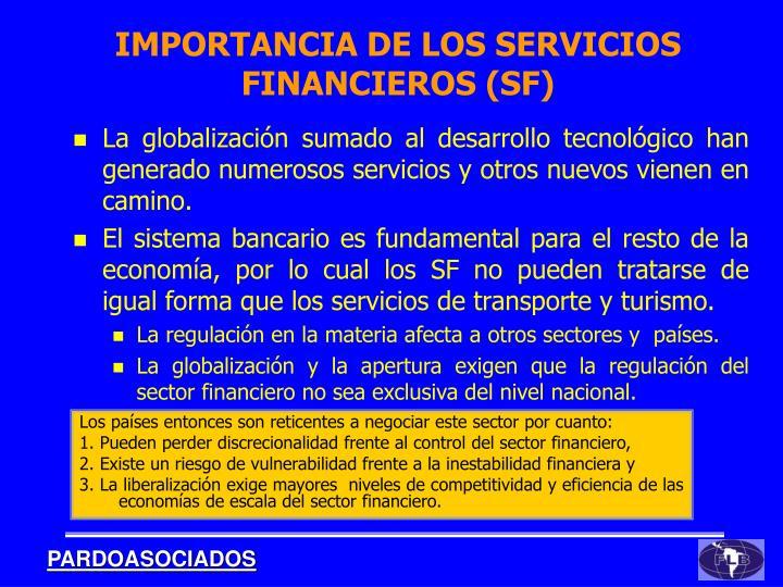 La globalización sumado al desarrollo tecnológico han generado numerosos servicios y otros nuevos vienen en camino.