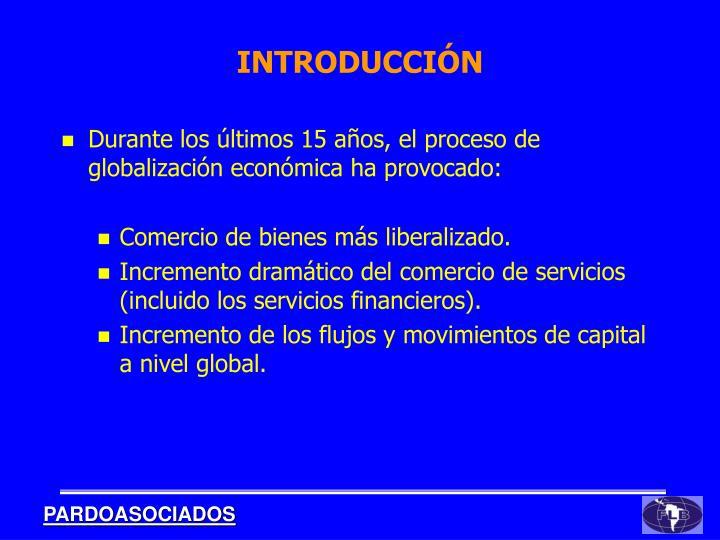 Durante los últimos 15 años, el proceso de globalización económica ha provocado: