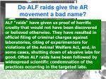 do alf raids give the ar movement a bad name