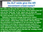 do alf raids give the ar movement a bad name1