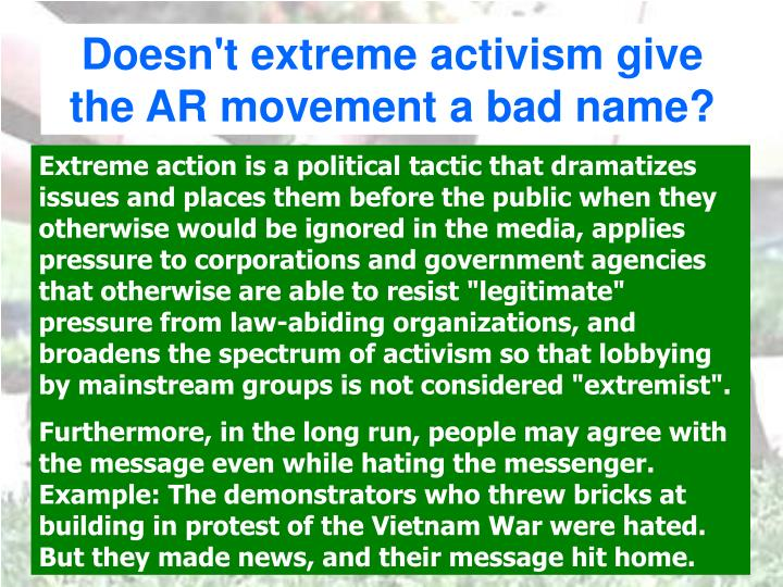 Doesn't extreme activism give the AR movement a bad name?