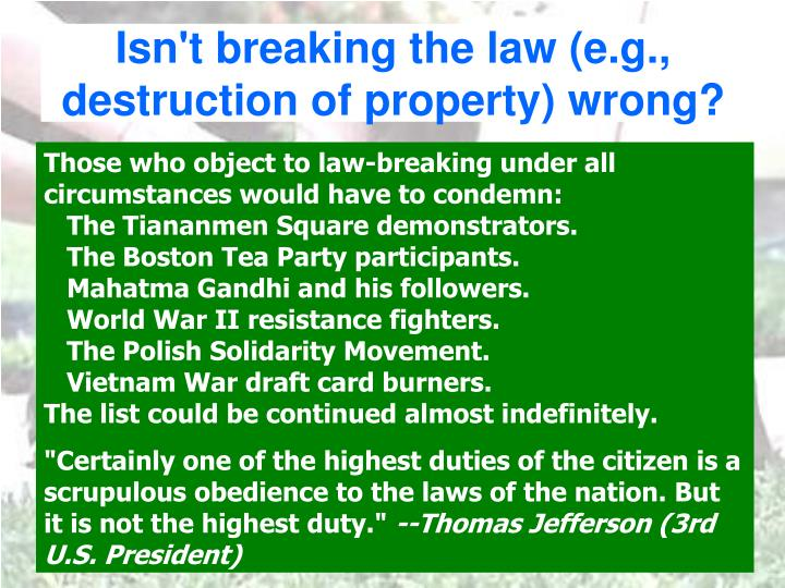 Isn't breaking the law (e.g., destruction of property) wrong?