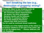 isn t breaking the law e g destruction of property wrong