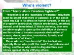 who s violent