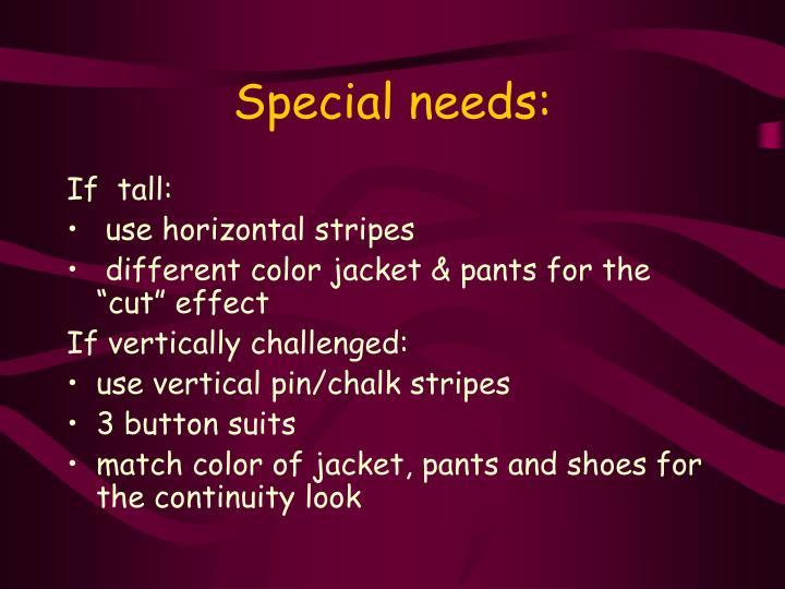 Special needs: