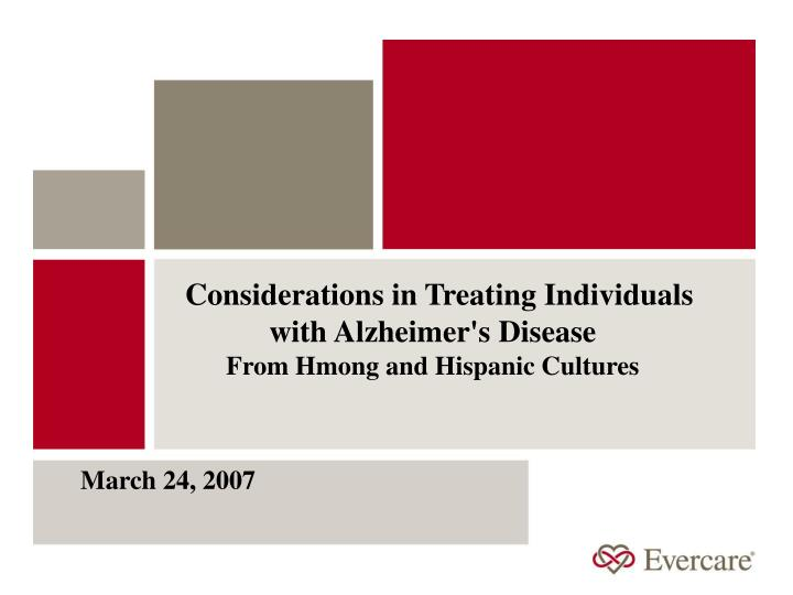 Considerations in treating individuals with alzheimer s disease from hmong and hispanic cultures